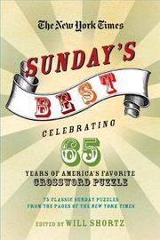 """The New York Times Sunday's Best: Celebrating 65 Years of America's Favorite Crossword Puzzle by """"New York Times"""""""