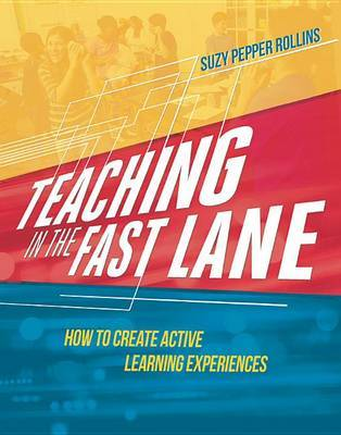 Teaching in the Fast Lane by Suzy Pepper Rollins