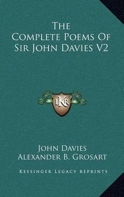 The Complete Poems of Sir John Davies V2 by John Davies
