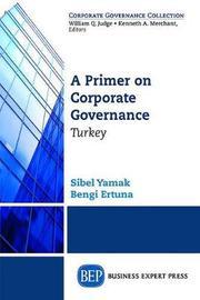 A Primer on Corporate Governance by Sibel Yamak