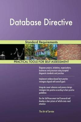 Database Directive Standard Requirements by Gerardus Blokdyk