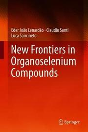 New Frontiers in Organoselenium Compounds by Eder Joao Lenardao image