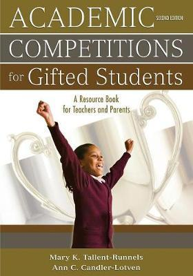 Academic Competitions for Gifted Students by Mary K. Tallent-Runnels