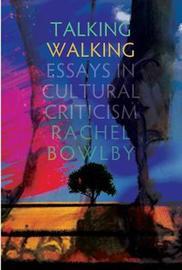 Talking Walking by Rachel Bowlby