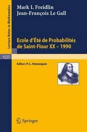 Ecole d'Ete de Probabilites de Saint-Flour XX - 1990 by Mark I. Freidlin