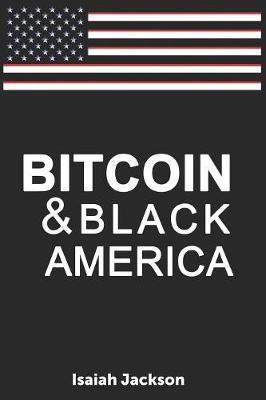 Bitcoin & Black America by Isaiah Jackson image