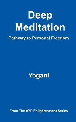 Deep Meditation - Pathway to Personal Freedom by Yogani image