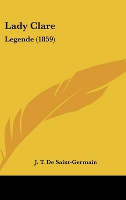 Lady Clare: Legende (1859) by J T De Saint-Germain image