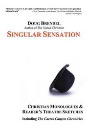 Singular Sensation: Christian Monologues & Reader's Theatre Sketches by Douglas Brendel image