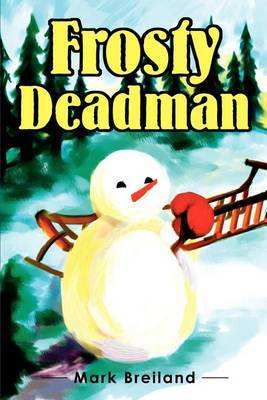 Frosty Deadman by Mark Breiland