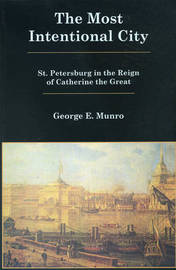 The Most Intentional City by George E. Munro