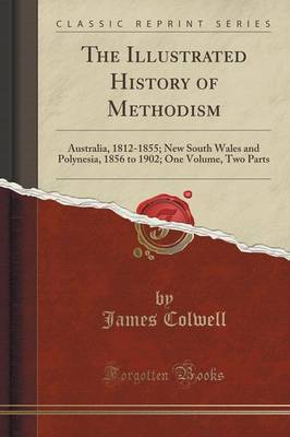 The Illustrated History of Methodism by James Colwell image