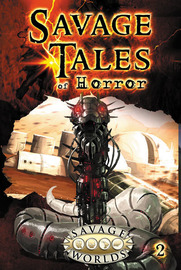 Savage Worlds RPG: Savage Tales of Horror - Volume 2
