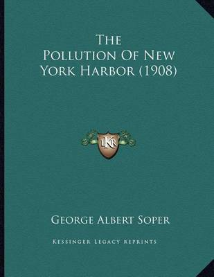 The Pollution of New York Harbor (1908) by George Albert Soper