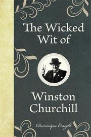 The Wicked Wit of Winston Churchill by Dominique Enright image