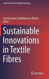 Sustainable Innovations in Textile Fibres