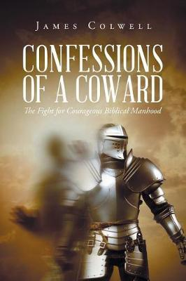 Confessions of a Coward by James Colwell image