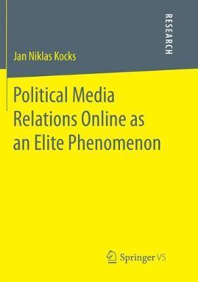 Political Media Relations Online as an Elite Phenomenon by Jan Niklas Kocks image