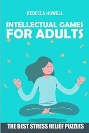 Intellectual Games for Adults by Rebecca Howell