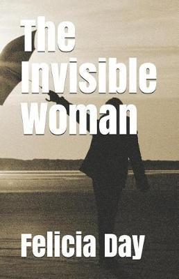 The Invisible Woman by Felicia Day