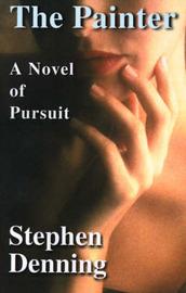 The Painter: A Novel of Pursuit by Stephen Denning (Washington, D.C.) image