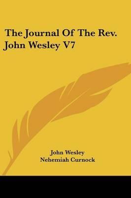 The Journal of the REV. John Wesley V7 by John Wesley image