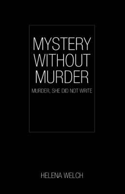 Mystery Without Murder by Helena Welch