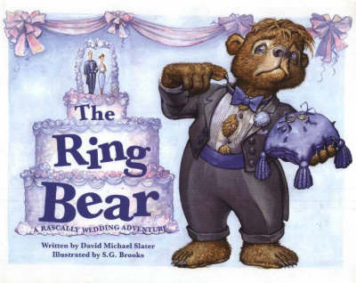 The Ring Bear: A Rascally Wedding Adventure by David Michael Slater