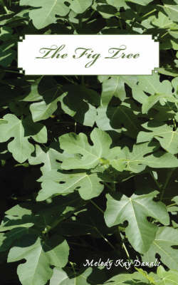 The Fig Tree by Melody Kay Danals