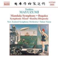 Mandala Symphony; Bugaku; Symphonic Mood; Rumba Rhapsody by Toshiro Mayuzumi