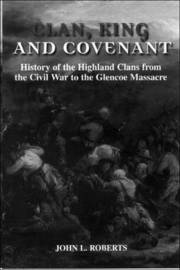 Clan, King and Covenant by John L Roberts image