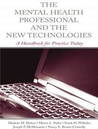 The Mental Health Professional and the New Technologies by Marlene M Maheu