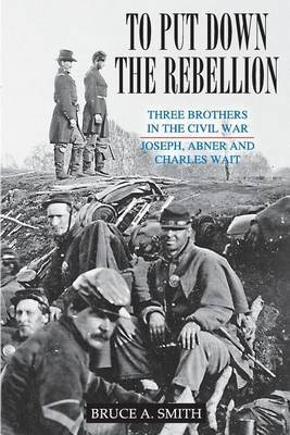 To Put Down the Rebellion by Bruce Smith