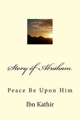 Story of Abraham by Imam Ibn Kathir image