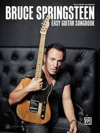 Bruce Springsteen Easy Guitar Songbook by Bruce Springsteen