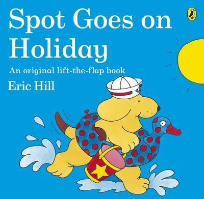 Spot Goes on Holiday by Eric Hill