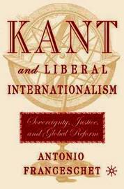 Kant and Liberal Internationalism by Antonio Franceschet image