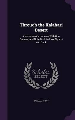 Through the Kalahari Desert by William Hunt