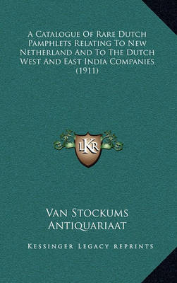 A Catalogue of Rare Dutch Pamphlets Relating to New Netherland and to the Dutch West and East India Companies (1911) by Van Stockum's Antiquariaat image