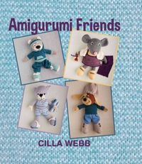 Amigurumi friends by Cilla Webb