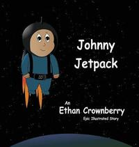 Johnny Jetpack by Ethan Crownberry