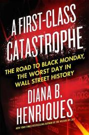A First-Class Catastrophe by Diana B. Henriques image