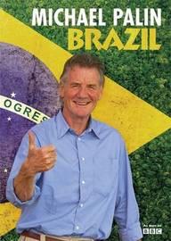 Michael Palin Brazil by Michael Palin