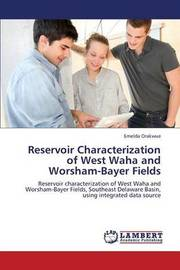 Reservoir Characterization of West Waha and Worsham-Bayer Fields by Orakwue Emelda