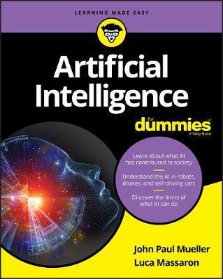 Artificial Intelligence For Dummies by John Paul Mueller