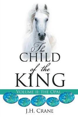 The Child of the King Volume II by J H Crane image
