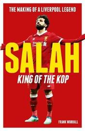 Salah - King of The Kop: The Making of a Liverpool Legend by Frank Worrall