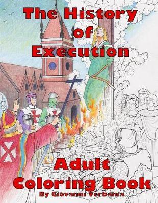 The History of Execution Adult Coloring Book by Tyler Tyler Charboneau