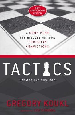 Tactics, 10th Anniversary Edition by Gregory Koukl