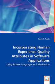 Incorporating Human Experience Quality Attributes in Software Applications by Edwin S. Rueda